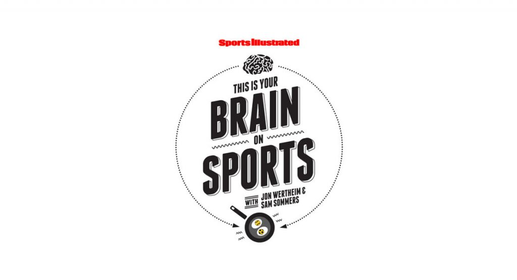 This is your brain on sports with Jon Wertheim and Sam Sommers
